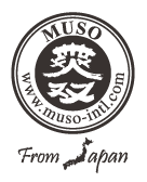 MUSO From Japan www.muso-intl.com